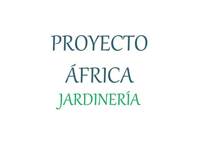 Proyecto africa jardiner a for Proyecto jardineria