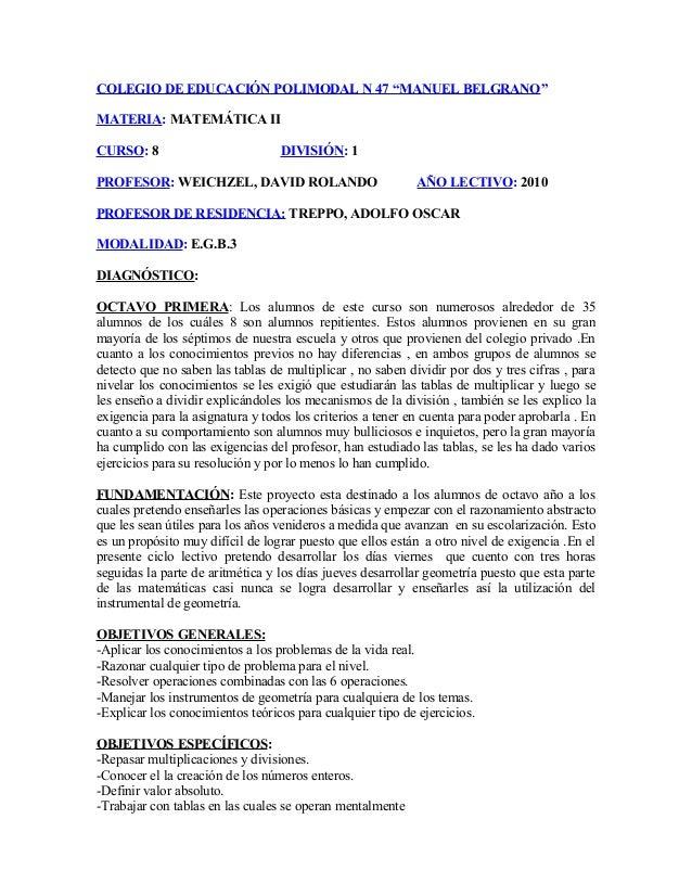 """COLEGIO DE EDUCACIÓN POLIMODAL N 47 """"MANUEL BELGRANO"""" MATERIA: MATEMÁTICA II CURSO: 8 DIVISIÓN: 1 PROFESOR: WEICHZEL, DAVI..."""