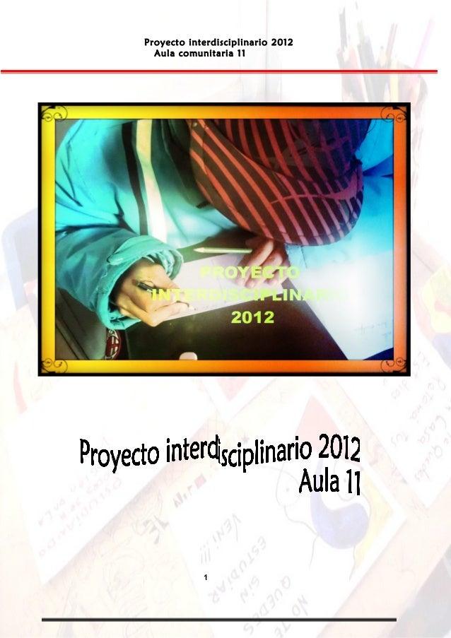 Proyecto interdisciplinario 2012  Aula comunitaria 11            1