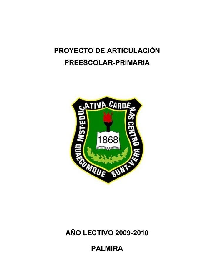 PROYECTO DE ARTICULACIÓN   PREESCOLAR-PRIMARIA       AÑO LECTIVO 2009-2010          PALMIRA