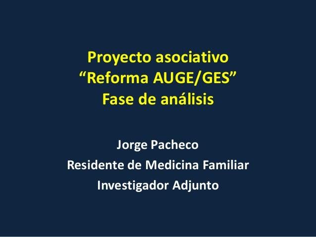 """Proyecto asociativo """"Reforma AUGE/GES"""""""