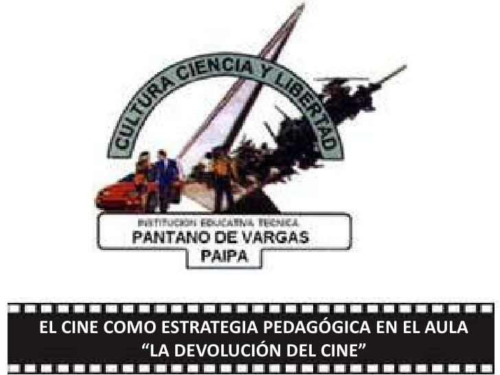 """EL CINE COMO ESTRATEGIA PEDAGÓGICA EN EL AULA""""LA DEVOLUCIÓN DEL CINE""""<br />"""