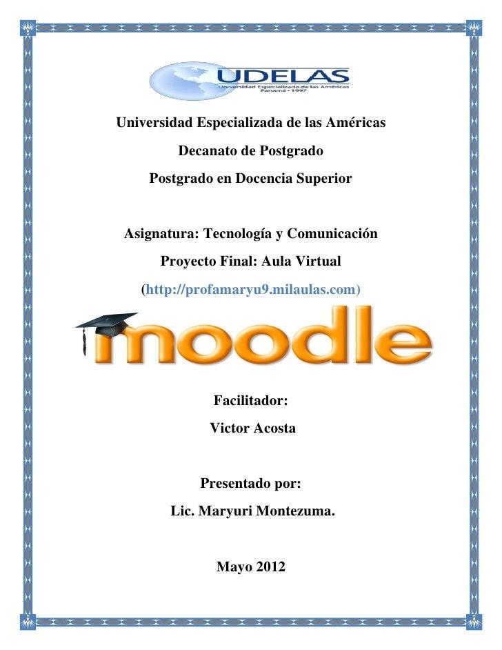 Universidad Especializada de las Américas         Decanato de Postgrado     Postgrado en Docencia Superior Asignatura: Tec...
