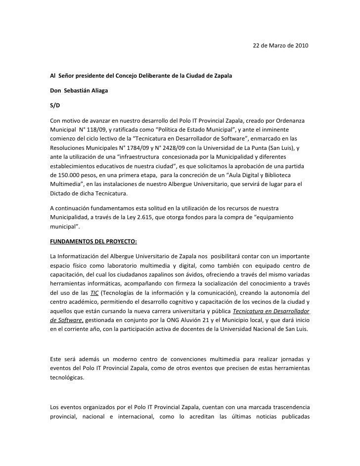 22 de Marzo de 2010    Al Señor presidente del Concejo Deliberante de la Ciudad de Zapala  Don Sebastián Aliaga  S/D  Con ...