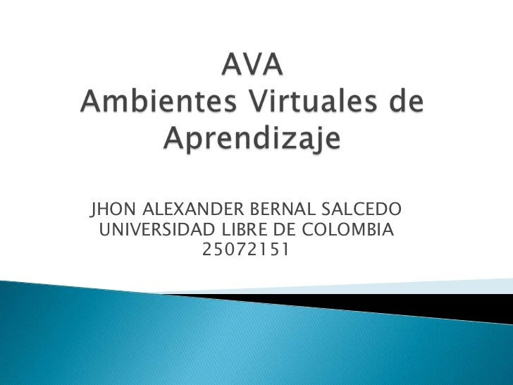 JHON ALEXANDER BERNAL SALCEDO UNIVERSIDAD LIBRE DE COLOMBIA           25072151