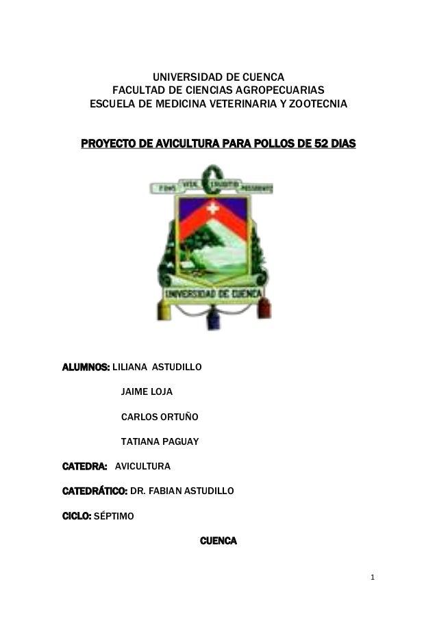 UNIVERSIDAD DE CUENCA FACULTAD DE CIENCIAS AGROPECUARIAS ESCUELA DE MEDICINA VETERINARIA Y ZOOTECNIA PROYECTO DE AVICULTUR...