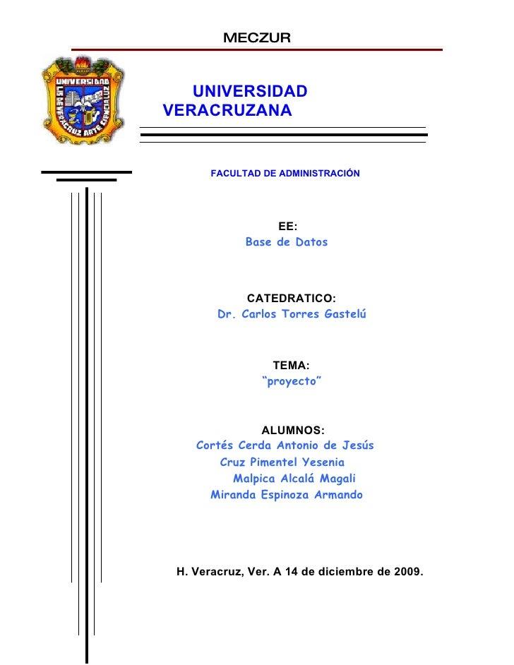 MECZUR       UNIVERSIDAD VERACRUZANA          FACULTAD DE ADMINISTRACIÓN                       EE:              Base de Da...