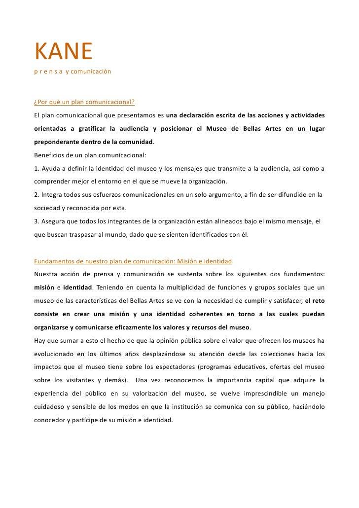 KANEp r e n s a y comunicación¿Por qué un plan comunicacional?El plan comunicacional que presentamos es una declaración es...