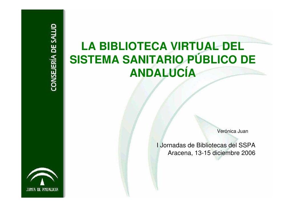 LA BIBLIOTECA VIRTUAL DEL SISTEMA SANITARIO PÚBLICO DE           ANDALUCÍA                                      Verónica J...