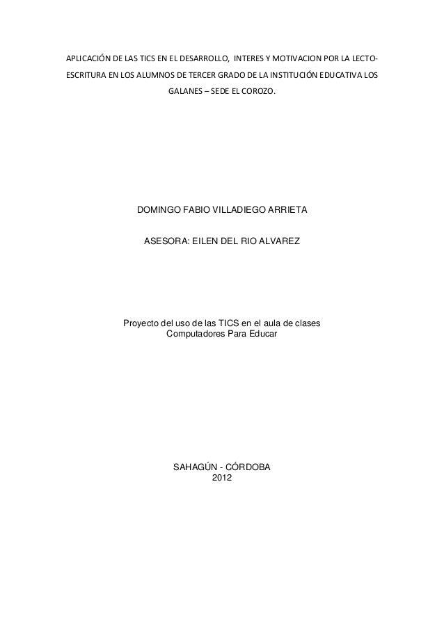 APLICACIÓN DE LAS TICS EN EL DESARROLLO, INTERES Y MOTIVACION POR LA LECTOESCRITURA EN LOS ALUMNOS DE TERCER GRADO DE LA I...