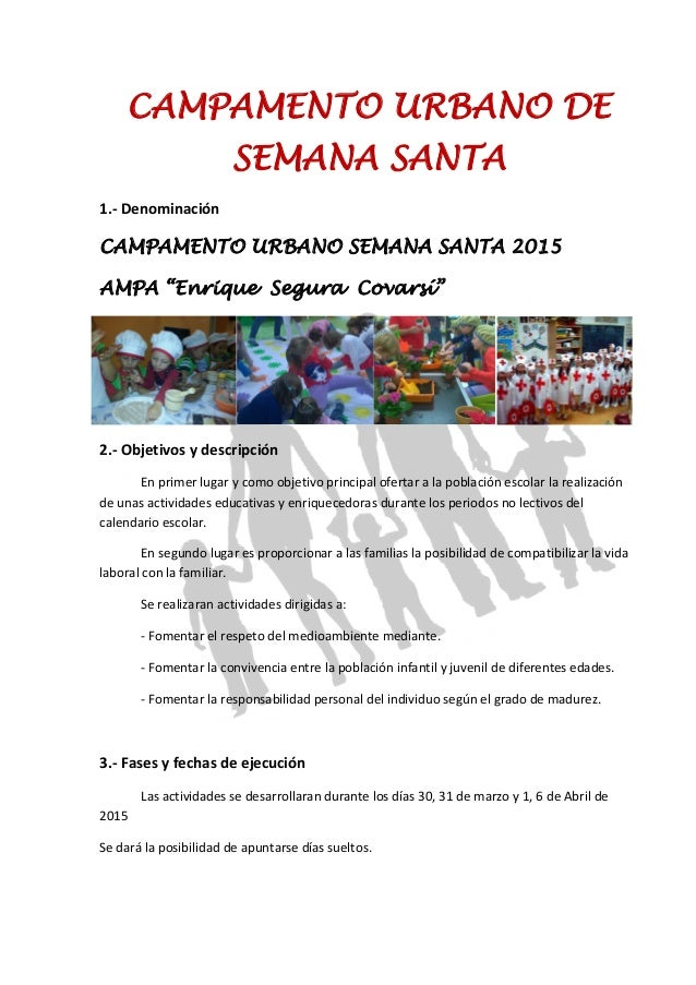 """CAMPAMENTO URBANO DE SEMANA SANTA 1.‐Denominación CAMPAMENTO URBANO SEMANA SANTA 2015 AMPA """"Enrique Segura Covarsí"""" ..."""