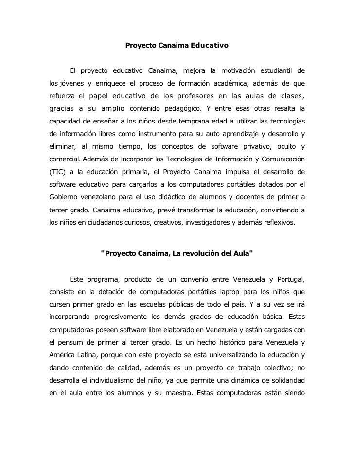 Proyecto Canaima Educativo      El proyecto educativo Canaima, mejora la motivación estudiantil delos jóvenes y enriquece ...