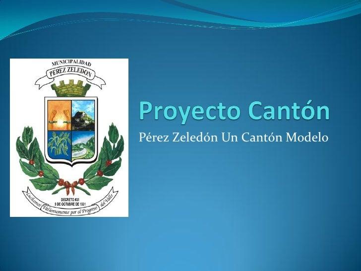 Pérez Zeledón Un Cantón Modelo