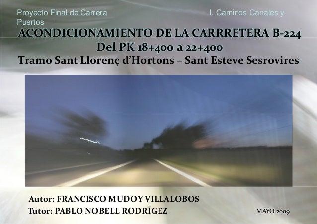 Tramo Sant Llorenç d'HortonsProyecto Final de CarreraPuertosACONDICIONAMIENTO DE LA CARRRETERA BDel PK 18+400 a 22+400ACON...