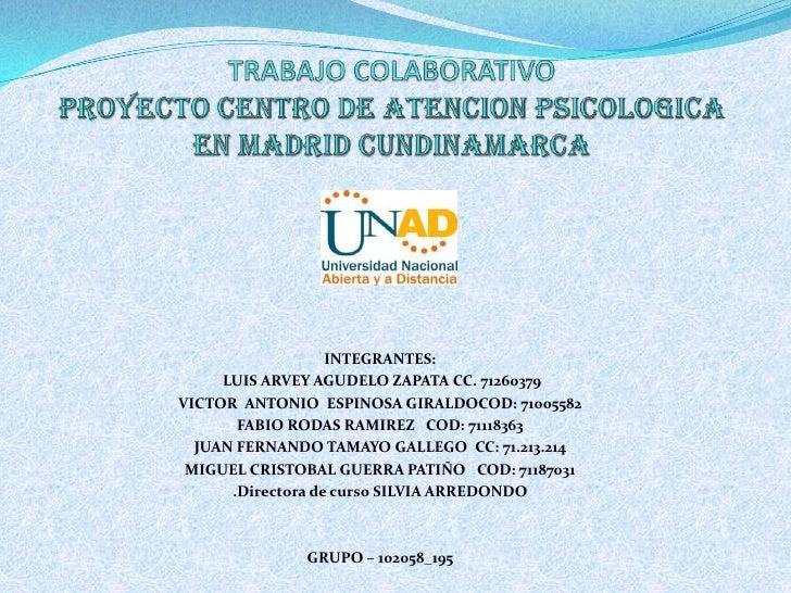 INTEGRANTES:     LUIS ARVEY AGUDELO ZAPATA CC. 71260379VICTOR ANTONIO ESPINOSA GIRALDOCOD: 71005582       FABIO RODAS RAMI...