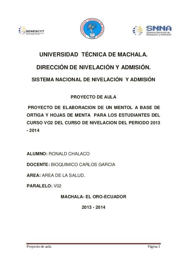 UNIVERSIDAD TÉCNICA DE MACHALA. DIRECCIÓN DE NIVELACIÓN Y ADMISIÓN. SISTEMA NACIONAL DE NIVELACIÓN Y ADMISIÓN  PROYECTO DE...