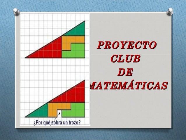 PROYECTOPROYECTO CLUBCLUB DEDE MATEMÁTICASMATEMÁTICAS