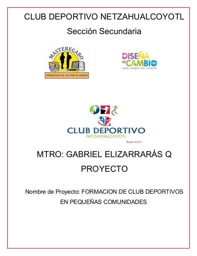 Proyecto club deportivo netzhaulacoyotldise a el cambio - Proyecto club deportivo ...