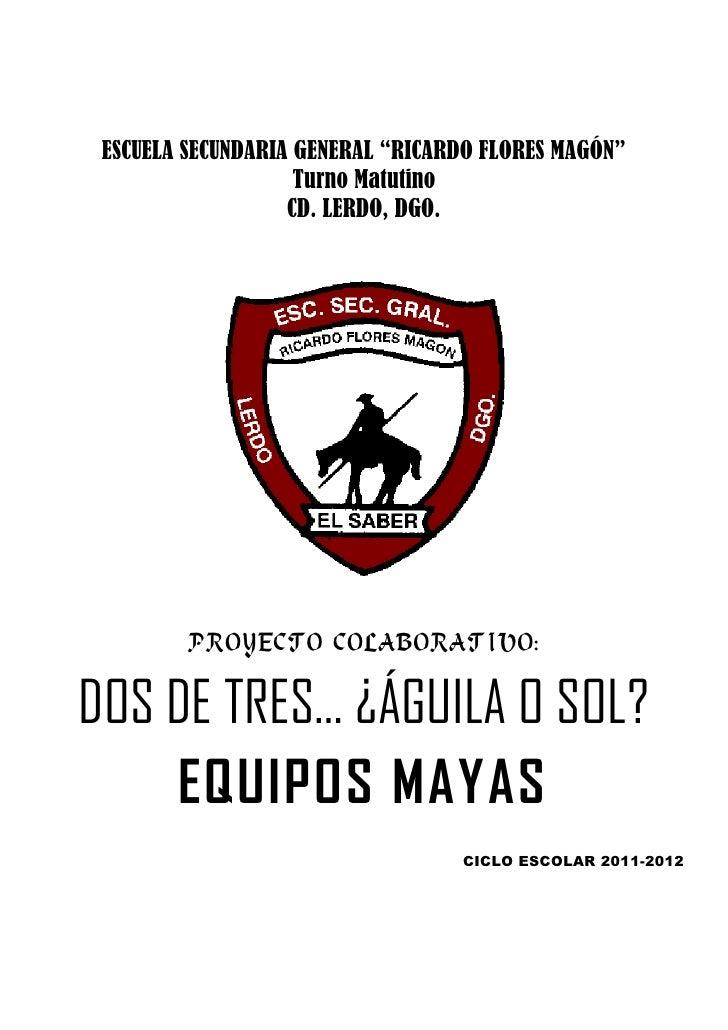 """ESCUELA SECUNDARIA GENERAL """"RICARDO FLORES MAGÓN""""                    Turno Matutino                   CD. LERDO, DGO.     ..."""