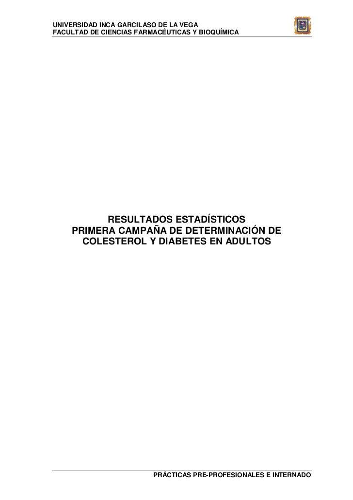 UNIVERSIDAD INCA GARCILASO DE LA VEGAFACULTAD DE CIENCIAS FARMACÉUTICAS Y BIOQUÍMICA          RESULTADOS ESTADÍSTICOS    P...