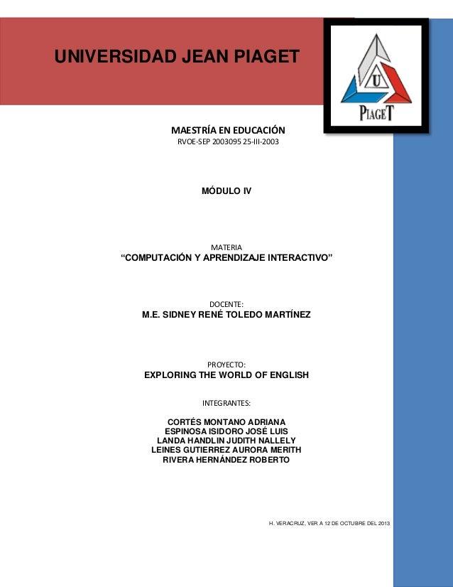 NIVERSIDAD JEAN PIAGET UNIVERSIDAD JEAN PIAGET -DIVISION ESTUDIOS DE POSGRADO-  MAESTRÍA EN EDUCACIÓN RVOE-SEP 2003095 25-...