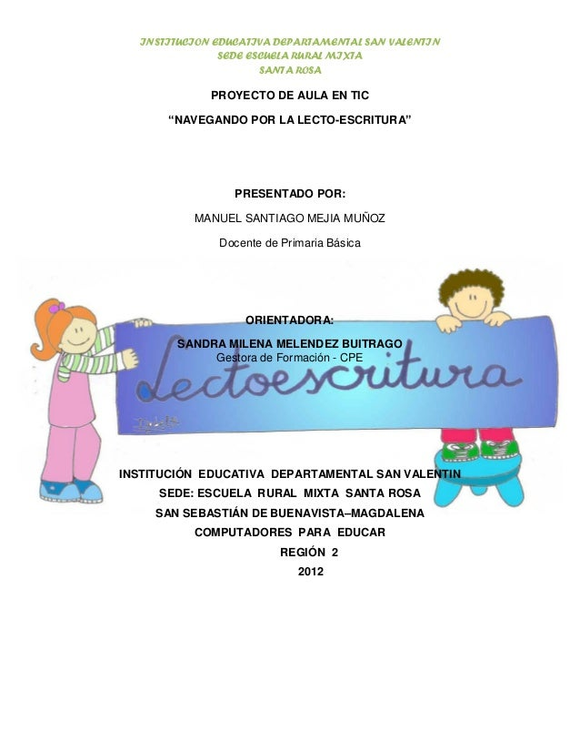 INSTITUCION EDUCATIVA DEPARTAMENTAL SAN VALENTIN               SEDE ESCUELA RURAL MIXTA                      SANTA ROSA   ...