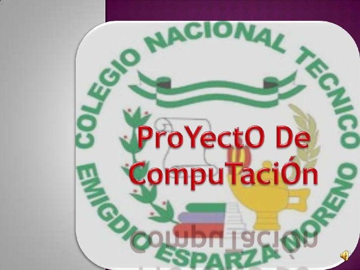 ProYectO De CompuTaciÓn<br />