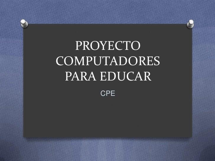 PROYECTOCOMPUTADORES PARA EDUCAR     CPE
