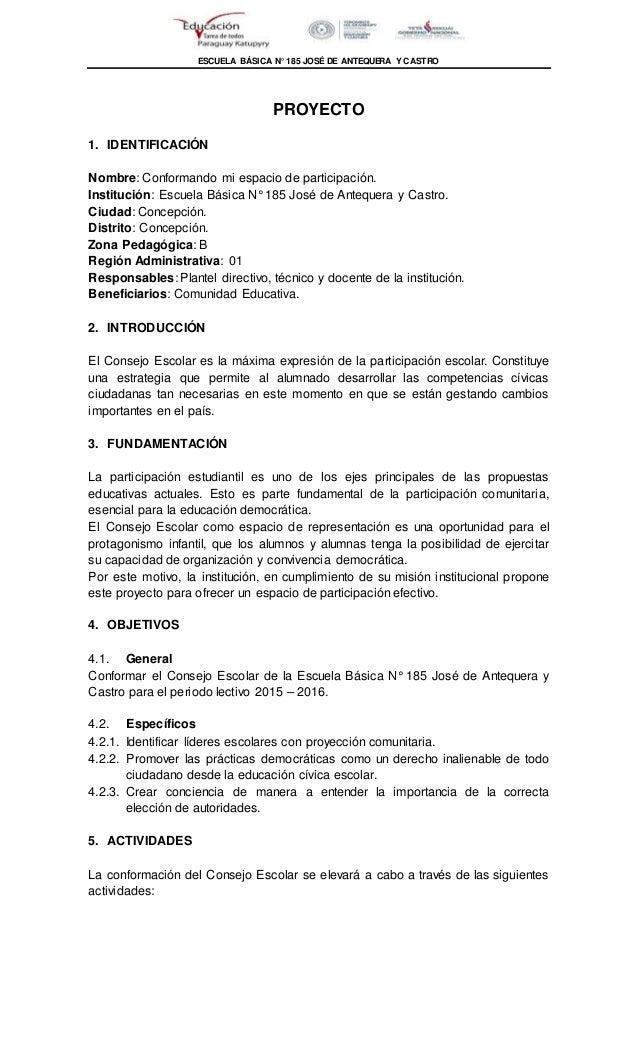 ESCUELA BÁSICA N° 185 JOSÉ DE ANTEQUERA Y CASTRO PROYECTO 1. IDENTIFICACIÓN Nombre: Conformando mi espacio de participació...