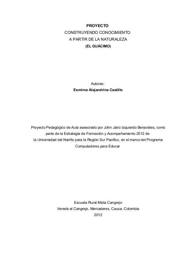 PROYECTO                    CONSTRUYENDO CONOCIMIENTO                      A PARTIR DE LA NATURALEZA                      ...