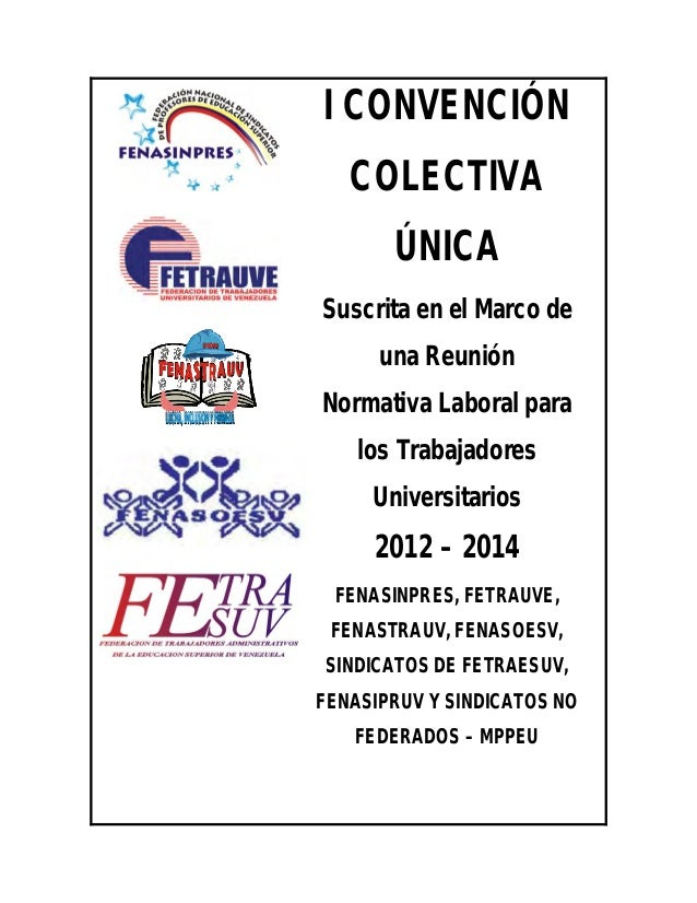 I CONVENCIÓN   COLECTIVA       ÚNICASuscrita en el Marco de      una ReuniónNormativa Laboral para    los Trabajadores    ...