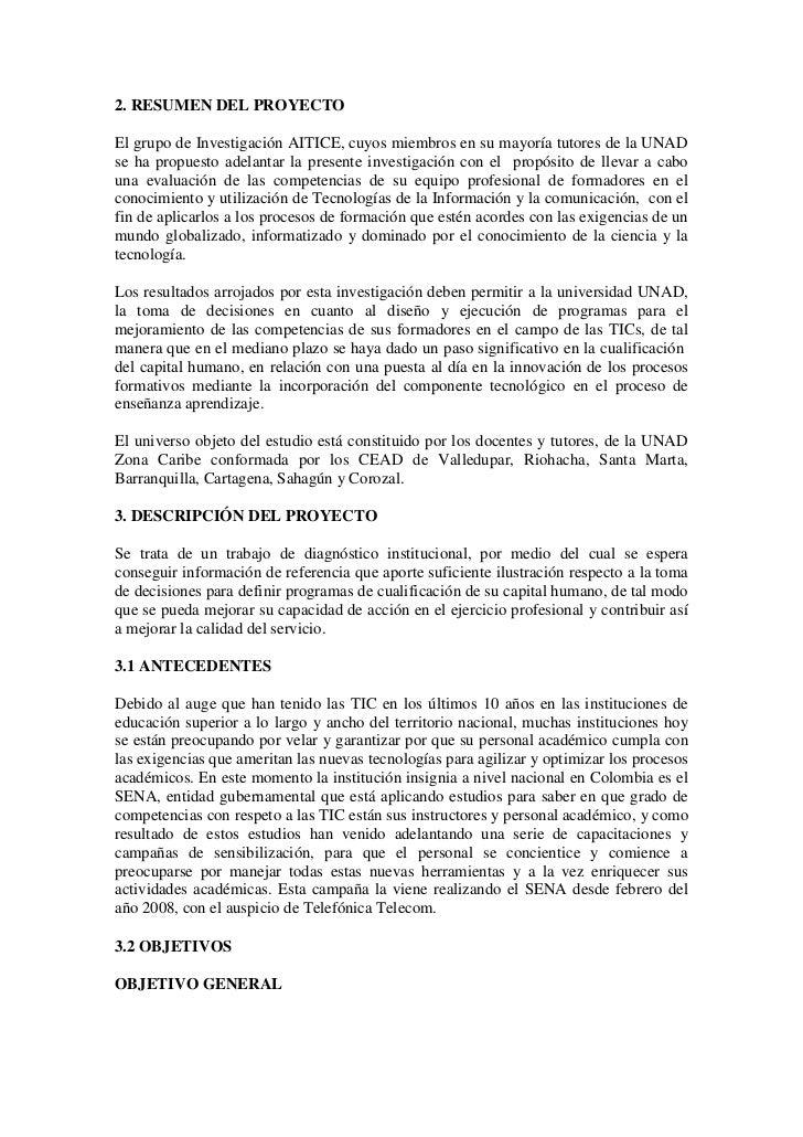 2. RESUMEN DEL PROYECTOEl grupo de Investigación AITICE, cuyos miembros en su mayoría tutores de la UNADse ha propuesto ad...