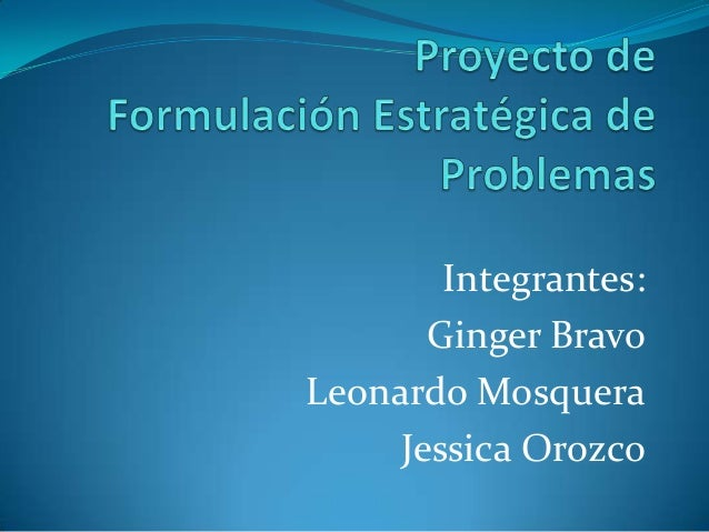 Integrantes: Ginger Bravo Leonardo Mosquera Jessica Orozco