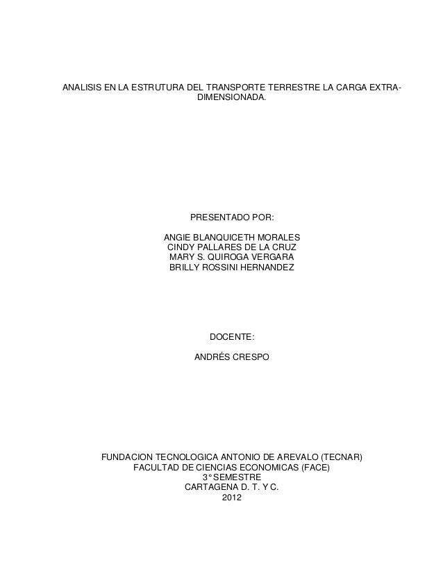 ANALISIS EN LA ESTRUTURA DEL TRANSPORTE TERRESTRE LA CARGA EXTRA-                           DIMENSIONADA.                 ...