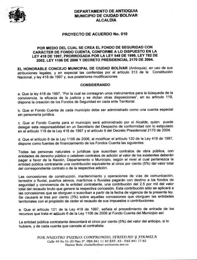 DEPARTAMENTO DE ANTIOQUIA MUNICIPIO DE CIUDAD BOLIVAR ALCALDIA PROYECTO DE ACUERDO No. 010 POR MEDIO DEL CUAL SE CREA EL F...