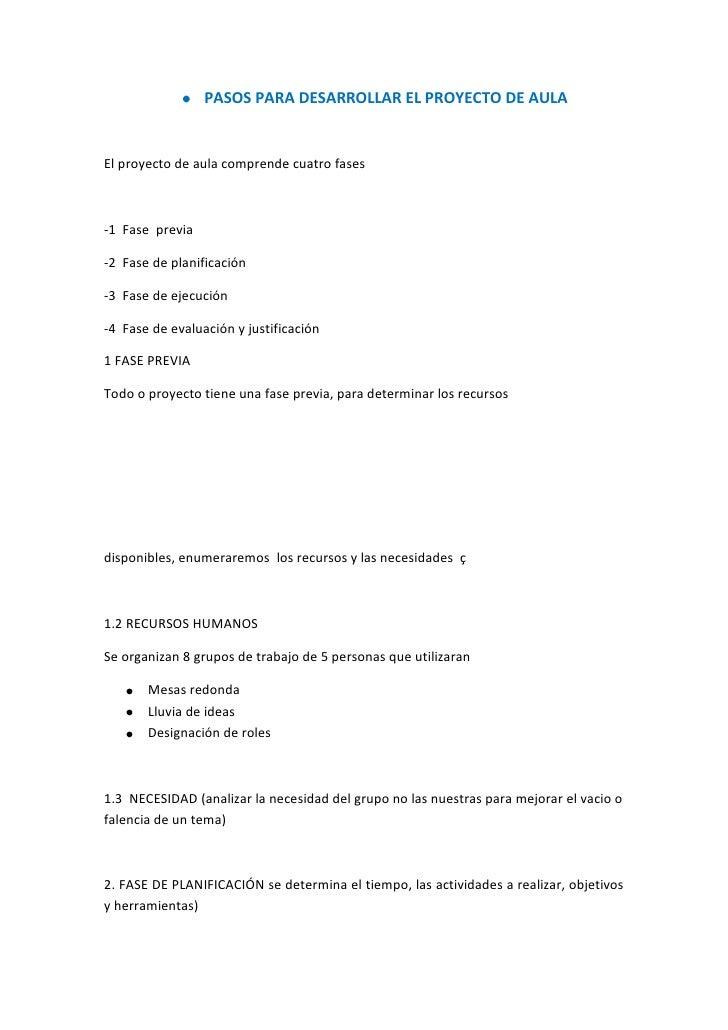PASOS PARA DESARROLLAR EL PROYECTO DE AULA<br />El proyecto de aula comprende cuatro fases <br />-1  Fase  previa <br />-2...