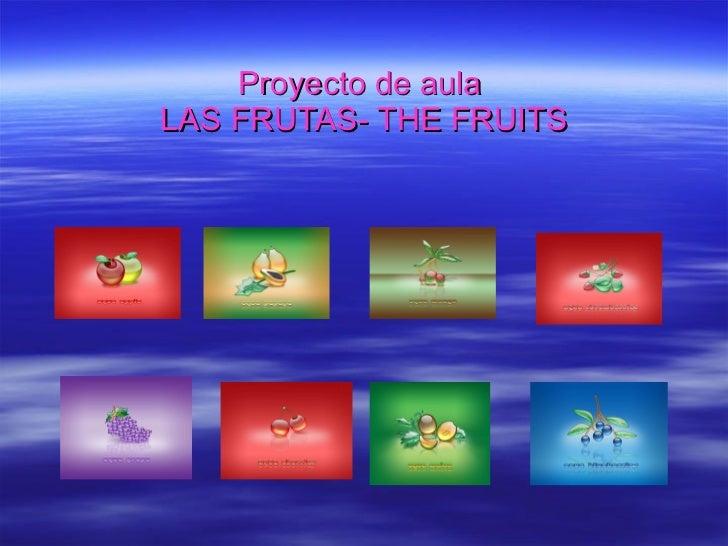 Proyecto de aula  LAS FRUTAS- THE FRUITS