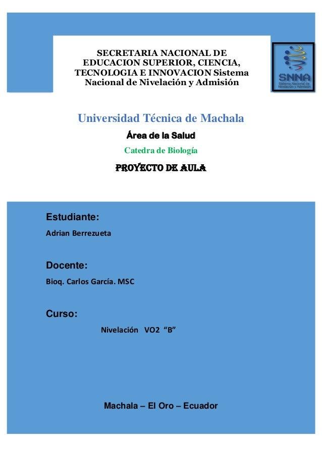 SECRETARIA NACIONAL DE EDUCACION SUPERIOR, CIENCIA, TECNOLOGIA E INNOVACION Sistema Nacional de Nivelación y Admisión Univ...