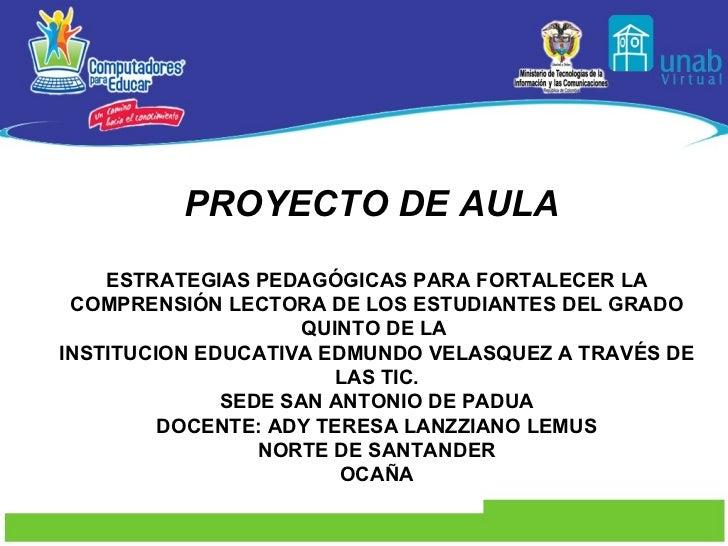 PROYECTO DE AULA   ESTRATEGIAS PEDAGÓGICAS PARA FORTALECER LA COMPRENSIÓN LECTORA DE LOS ESTUDIANTES DEL GRADO QUINTO DE L...