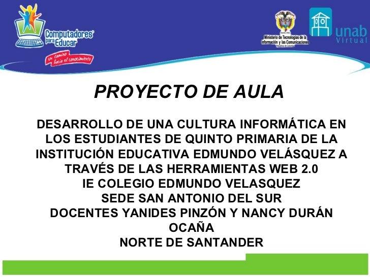 PROYECTO DE AULA   DESARROLLO DE UNA CULTURA INFORMÁTICA EN LOS ESTUDIANTES DE QUINTO PRIMARIA DE LA INSTITUCIÓN EDUCATIVA...