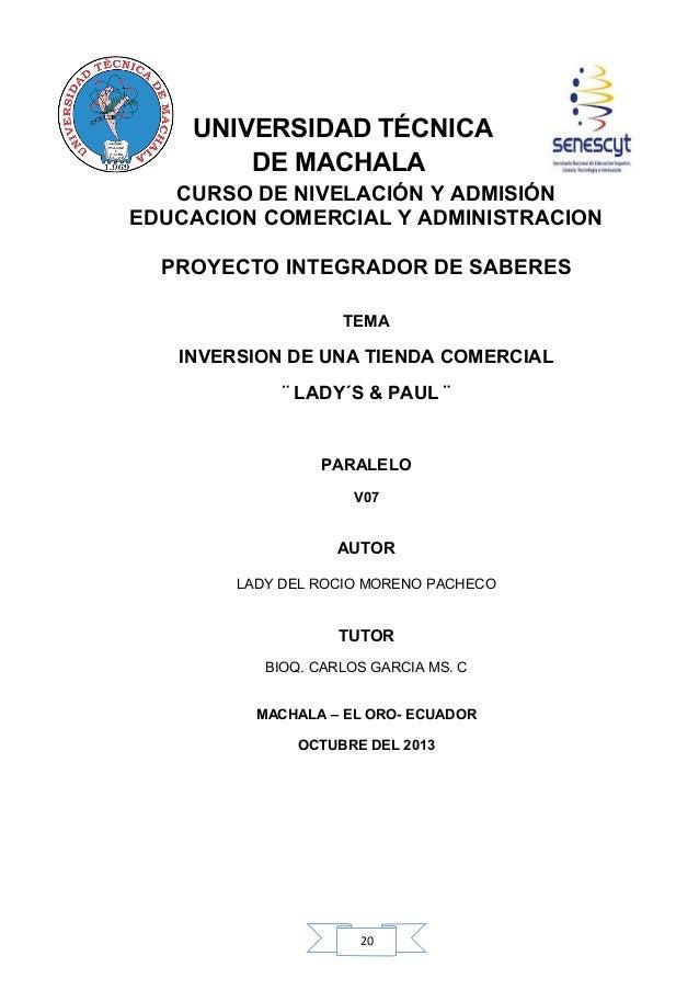 UNIVERSIDAD TÉCNICA DE MACHALA CURSO DE NIVELACIÓN Y ADMISIÓN EDUCACION COMERCIAL Y ADMINISTRACION PROYECTO INTEGRADOR DE ...