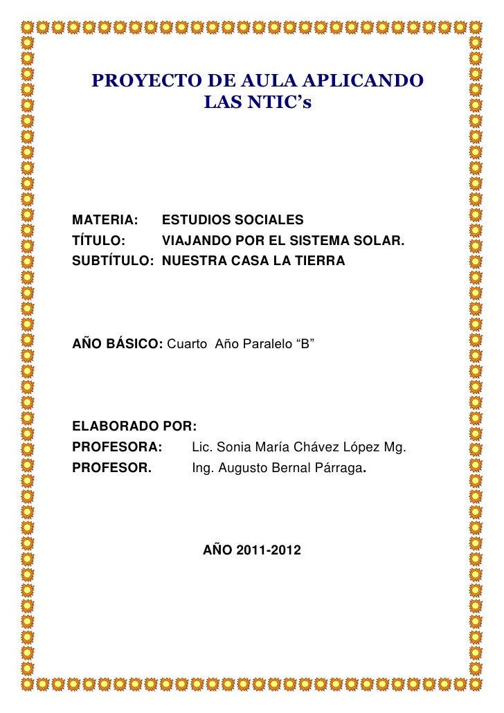 PROYECTO DE AULA APLICANDO          LAS NTIC'sMATERIA:    ESTUDIOS SOCIALESTÍTULO:     VIAJANDO POR EL SISTEMA SOLAR.SUBTÍ...