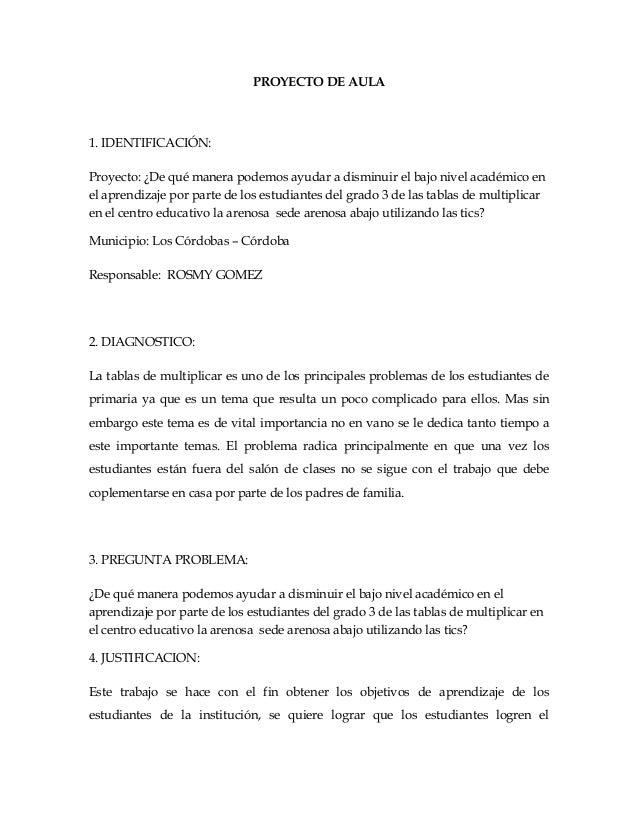 PROYECTO DE AULA  1. IDENTIFICACIÓN: Proyecto: ¿De qué manera podemos ayudar a disminuir el bajo nivel académico en el apr...