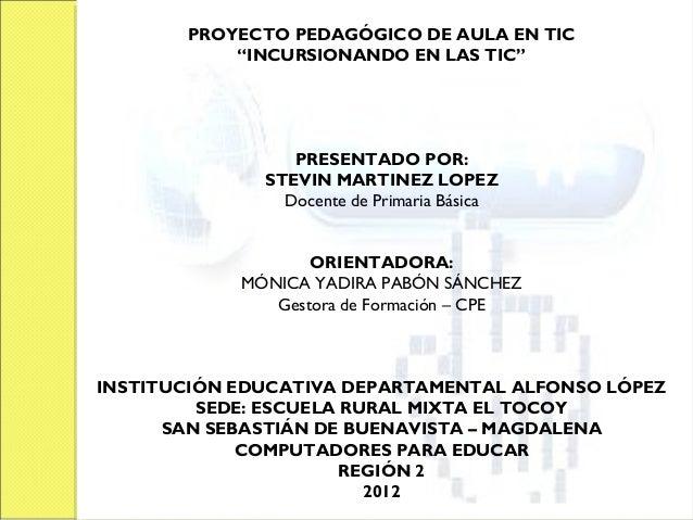 Diapositivas Proyecto TIC  Incursionando en las TIC