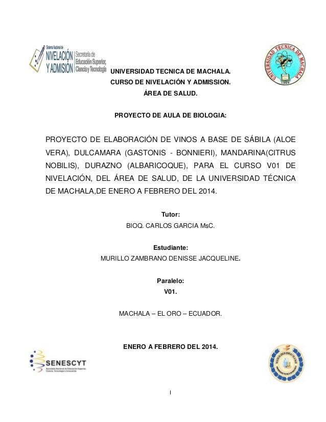 UNIVERSIDAD TECNICA DE MACHALA. CURSO DE NIVELACIÓN Y ADMISSION. ÁREA DE SALUD.  PROYECTO DE AULA DE BIOLOGIA:  PROYECTO D...