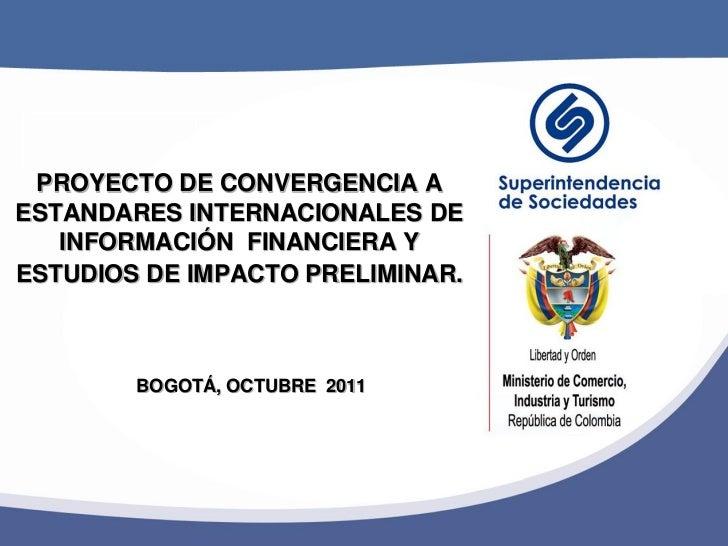 PROYECTO DE CONVERGENCIA AESTANDARES INTERNACIONALES DE   INFORMACIÓN FINANCIERA YESTUDIOS DE IMPACTO PRELIMINAR.        B...
