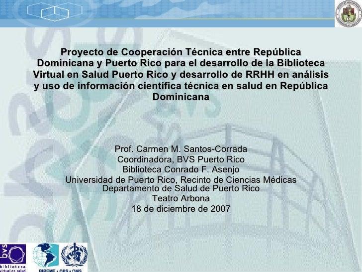 Proyecto de Cooperación Técnica entre República Dominicana y Puerto Rico para el desarrollo de la Biblioteca Virtual en Sa...