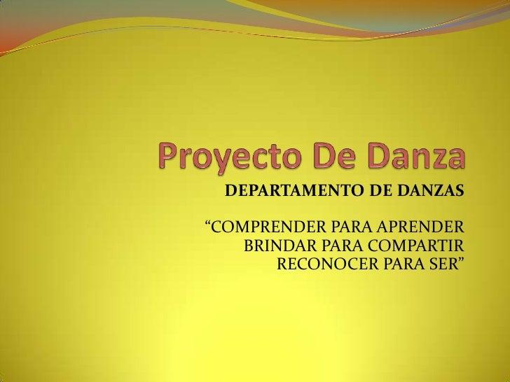 """DEPARTAMENTO DE DANZAS""""COMPRENDER PARA APRENDER    BRINDAR PARA COMPARTIR        RECONOCER PARA SER"""""""