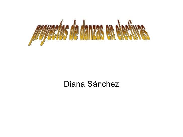 Diana Sánchez proyectos de danzas en electivas