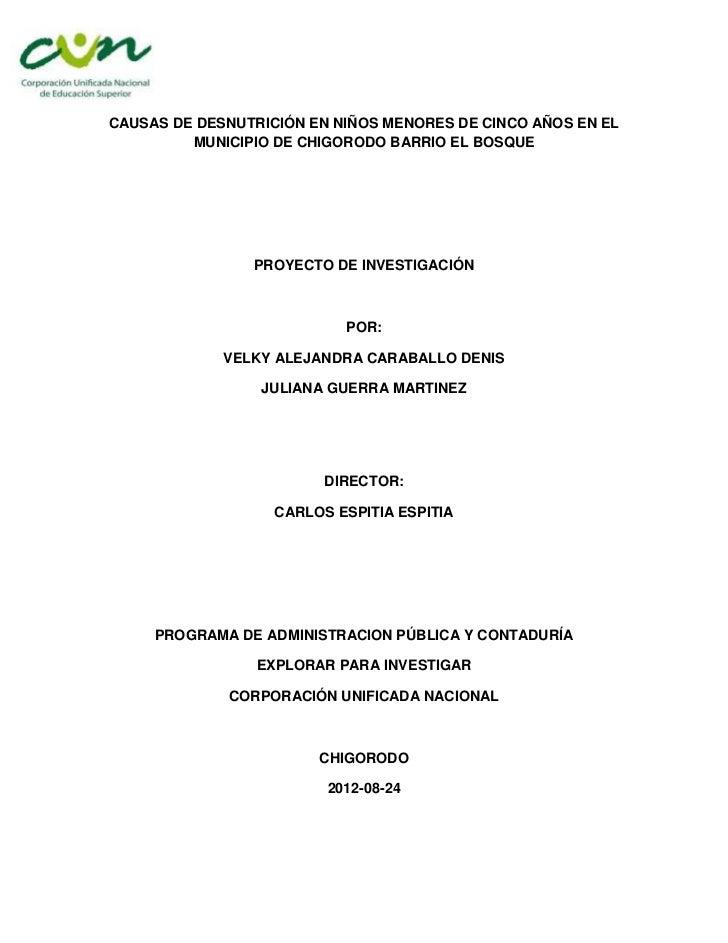 CAUSAS DE DESNUTRICIÓN EN NIÑOS MENORES DE CINCO AÑOS EN EL         MUNICIPIO DE CHIGORODO BARRIO EL BOSQUE               ...